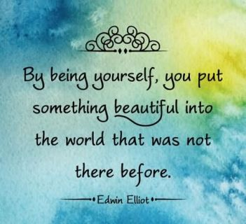by-being-yourself-you-put-something-beautiful-into-the-world-that-was-not-there-before-being-yourself-quote